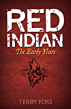 Red Indian: The Early Years