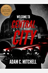 Welcome To Central City Kindle Edition