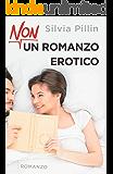 Non un romanzo erotico (Italian Edition)