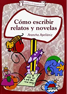 Como Escribir Relatos y Novelas (Spanish Edition)