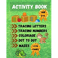 Activity Book: Practice Activities to help Kids with Pen Control, Line Tracing Letters, Numbers, Coloriage, Dot To Dot…