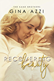 Recovering Beauty: An Opposites Attract Romance (The Kane Brothers Book 2)