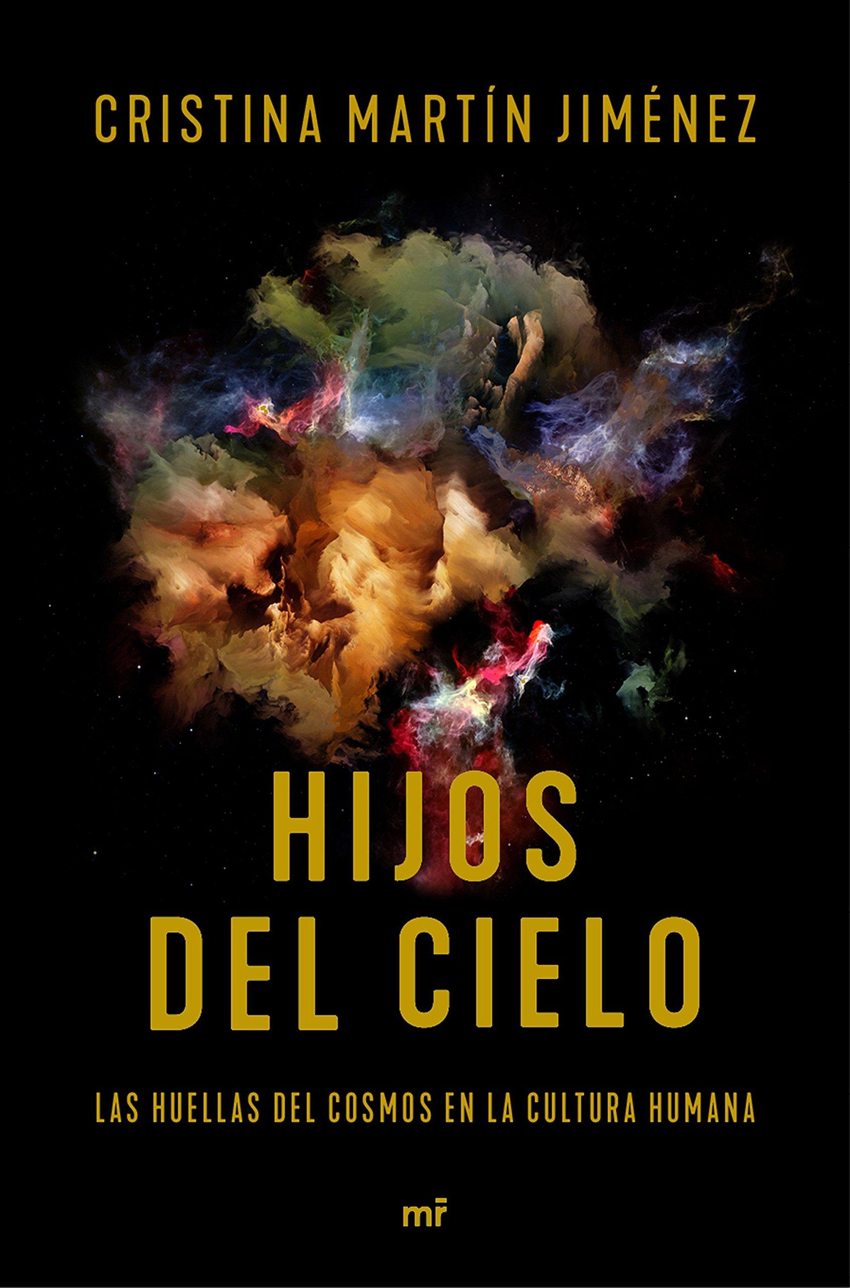 Hijos del cielo: Las huellas del cosmos en la cultura humana Fuera de Colección: Amazon.es: Martín Jiménez, Cristina: Libros