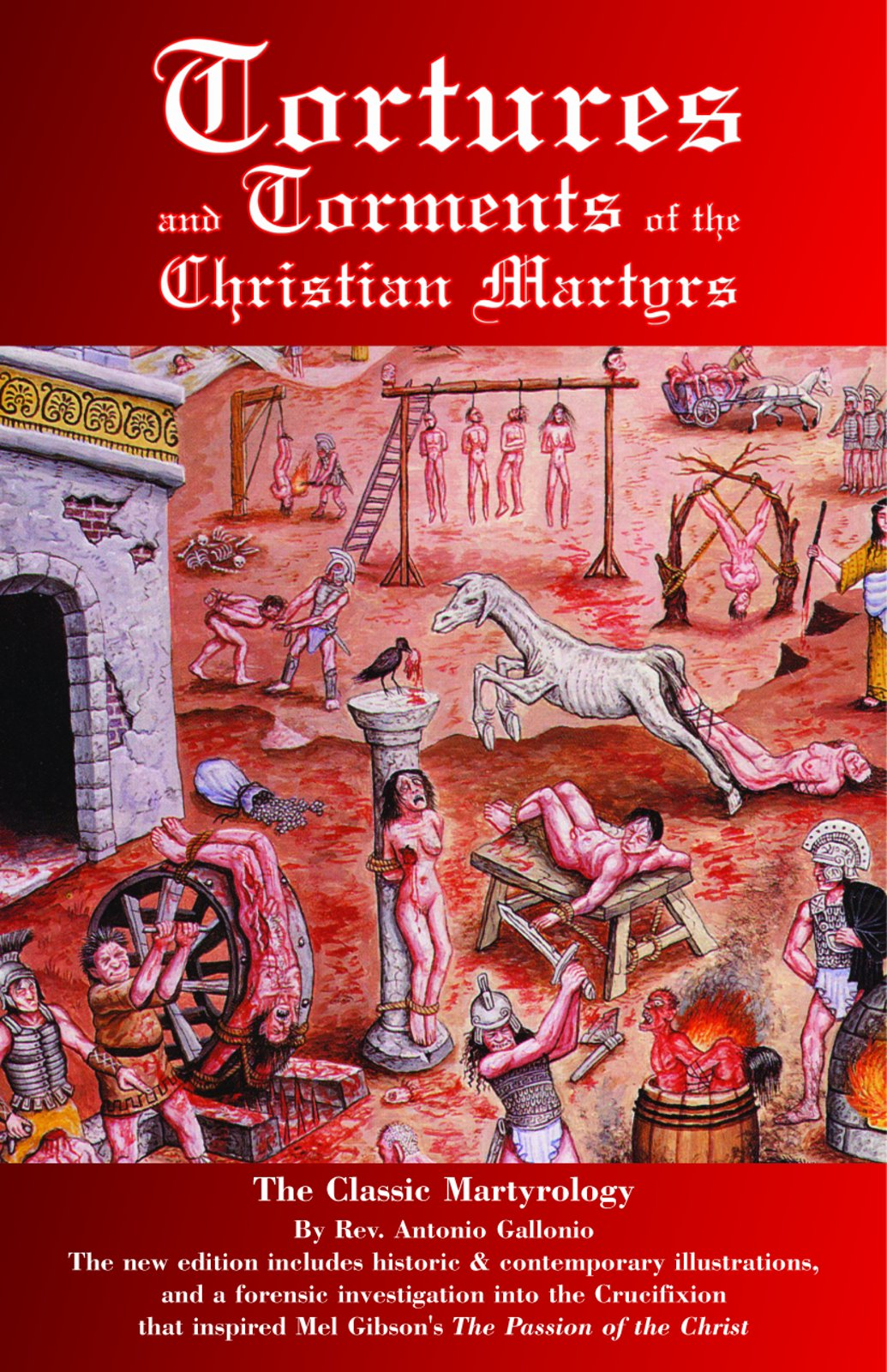 Read Online Tortures and Torments of the Christian Martyrs: The Classic Martyrology pdf epub