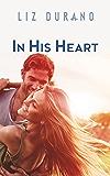 In His Heart (California Love Book 2)