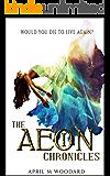 The Aeon Chronicles: A Sci-Fi Fantasy Romance Series (Book One)