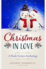 Christmas in Love: A Flash Fiction Anthology (Flash Flood Book 3) Kindle Edition