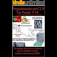Programar um CLP Primeira etapa no Portal TIA V16: Porta de correr automática (Let's Program a PLC Livro 1)