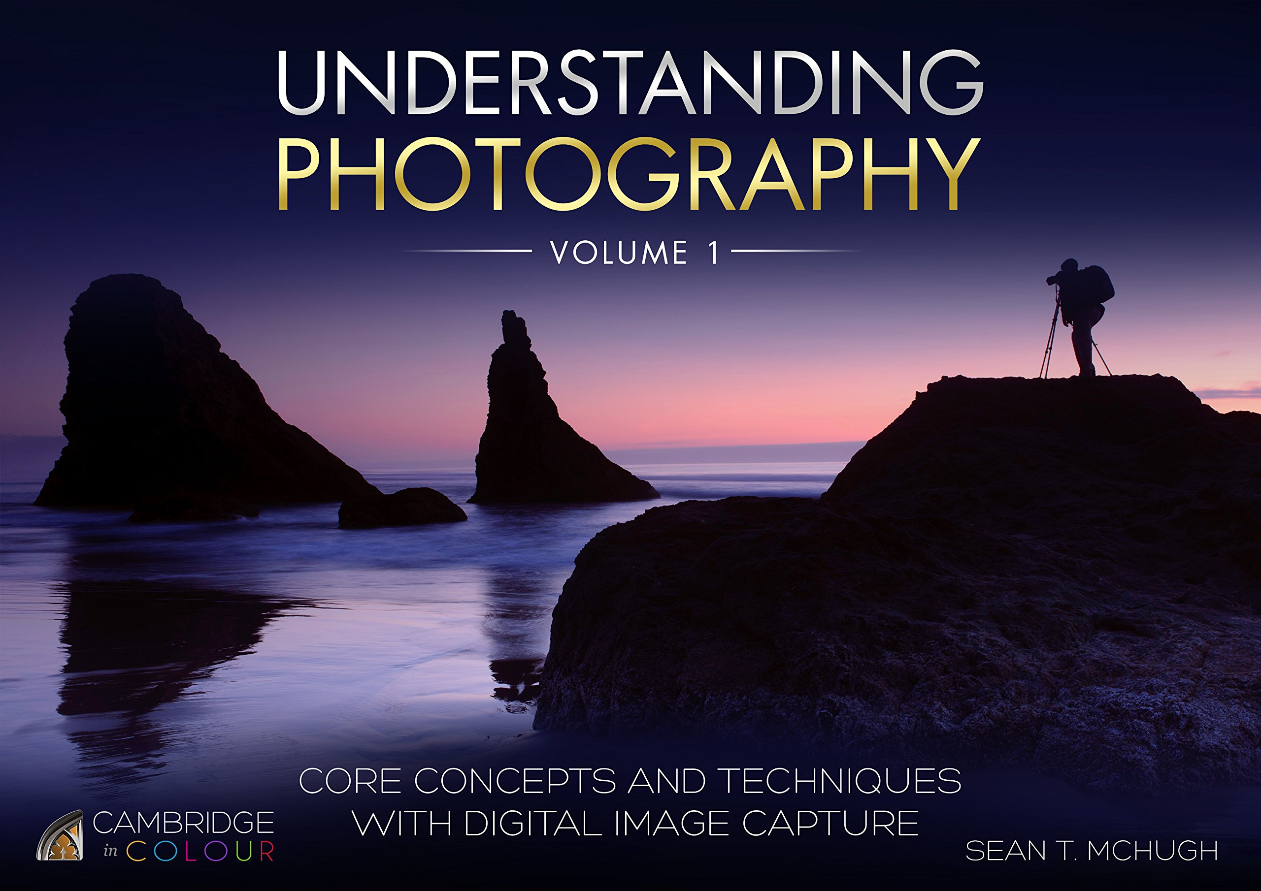 Understanding photography core concepts and techniques with understanding photography core concepts and techniques with digital image capture sean t mchugh 9780998301921 amazon books baditri Gallery