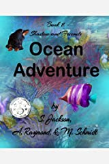 Shadow and Friends Ocean Adventure Kindle Edition