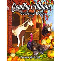 Country Autumn Coloring Book: An Adult Coloring Book Featuring Charming Autumn Scenes, Beautiful Farm Animals and…
