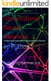 Convolutional Neural Networks in Python: Master Data Science and Machine Learning with Modern Deep Learning in Python, Theano, and TensorFlow (Machine Learning in Python)
