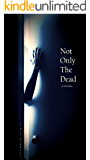Not Only the Dead