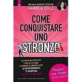 Come conquistare uno stronzo: Manuale per donne intelligenti (Italian Edition)