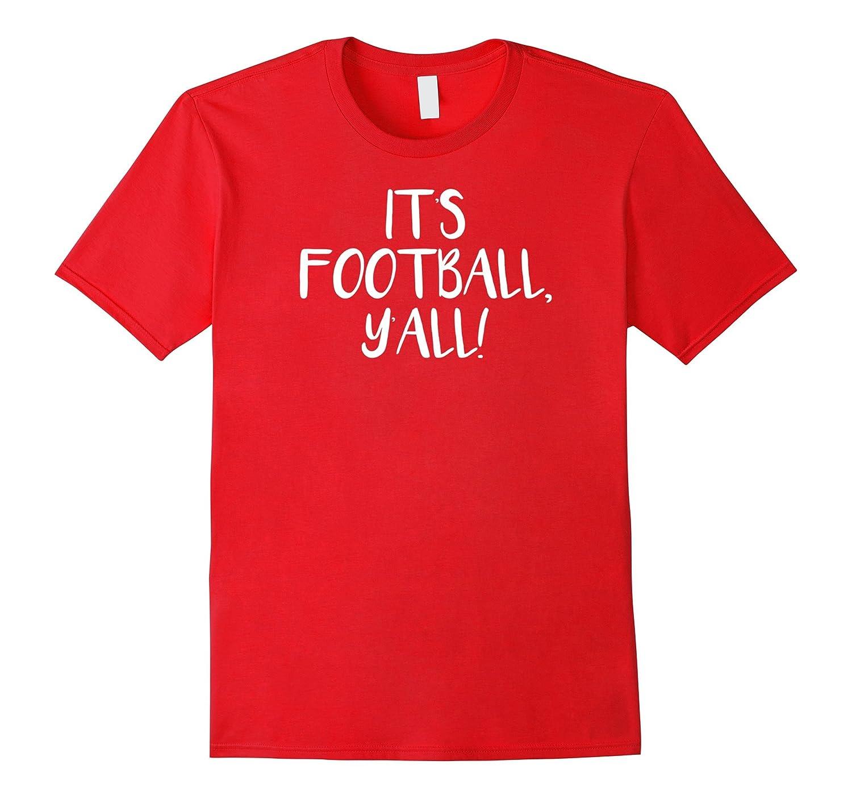 9ad4ce2f Its Football Yall Funny Novelty T-shirt-PL – Polozatee