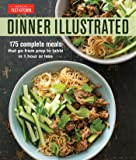 Dinner Illustrated: 175 Meals Ready in 1 Hour or Less