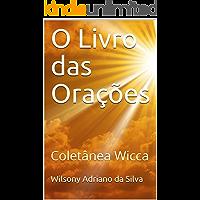 O Livro das Orações: Coletânea Wicca