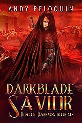 Darkblade Savior: An Epic Fantasy Adventure (Hero of Darkness Book 6) Kindle Edition