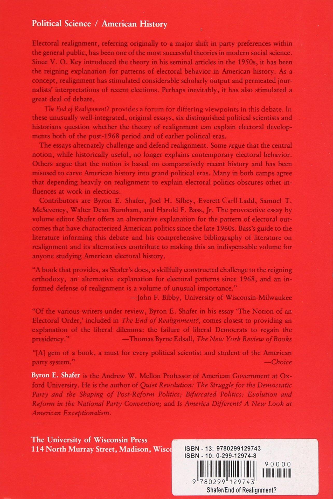The End Of Realignment?: Interpreting American Electoral Eras: Byron E  Shafer: 9780299129743: Amazon: Books