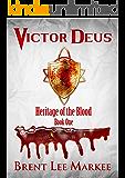 Victor Deus (Heritage of the Blood Book 1)