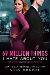 69 Million Things I Hate About You (Winning The Billionaire Book 1) Kindle Edition