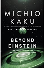 Beyond Einstein: The Cosmic Quest for the Theory of the Universe Paperback