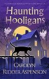 Haunting Hooligans: A Chantilly Adair Paranormal Cozy Mystery Novella