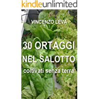 30 ORTAGGI NEL SALOTTO coltivati senza terra