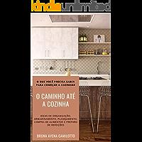 O caminho até a cozinha: O que você precisa saber para começar a cozinhar