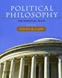 Political Philosophy: The Essential Texts 3rd edition