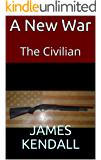 A New War: The Civilian