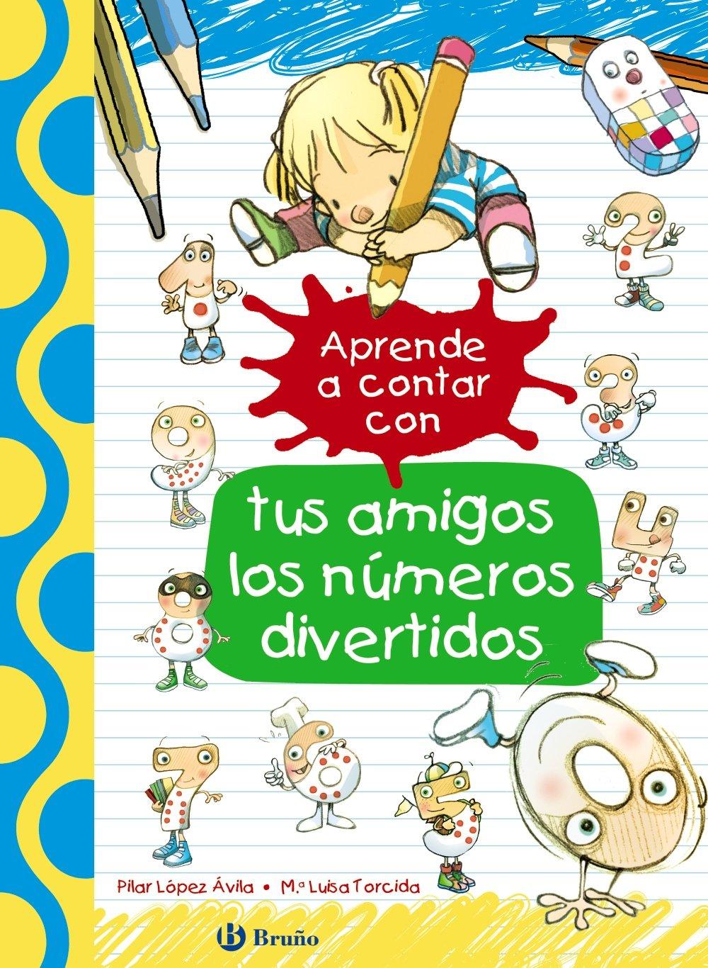 Aprende a contar con tus amigos los números divertidos (Castellano - A Partir De 3 Años - Libros Didácticos - Las Divertidas Aventuras De Las Letras Y Los Números)
