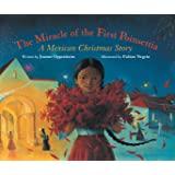 The Miracle of the First Poinsettia: A Mexican Christmas Story