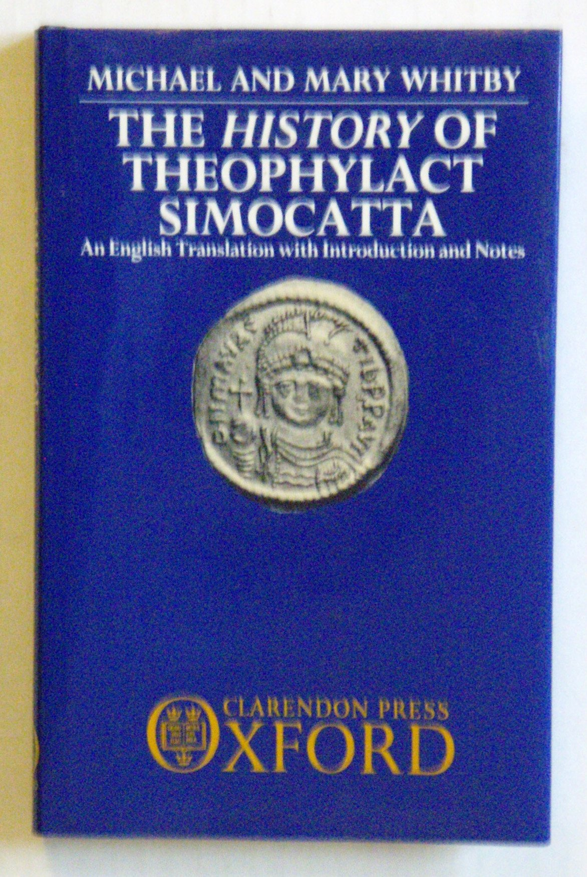 The History of Theophylact Simocatta: An English Translation With ...