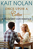 Once Upon A Coffee (Meet Cute Romance Book 4)