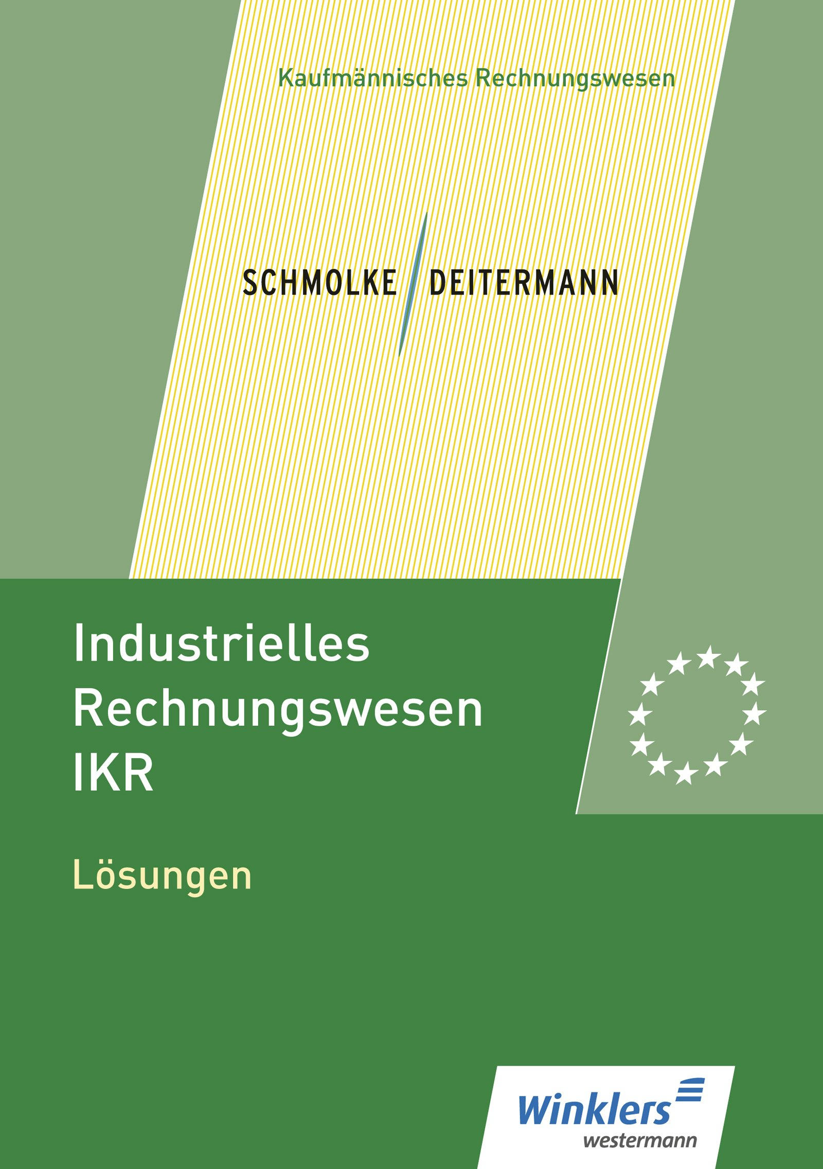 Industrielles Rechnungswesen - IKR: Lösungen Taschenbuch – 1. April 2017 Manfred Deitermann Wolf-Dieter Rückwart Siegfried Schmolke Susanne Stobbe