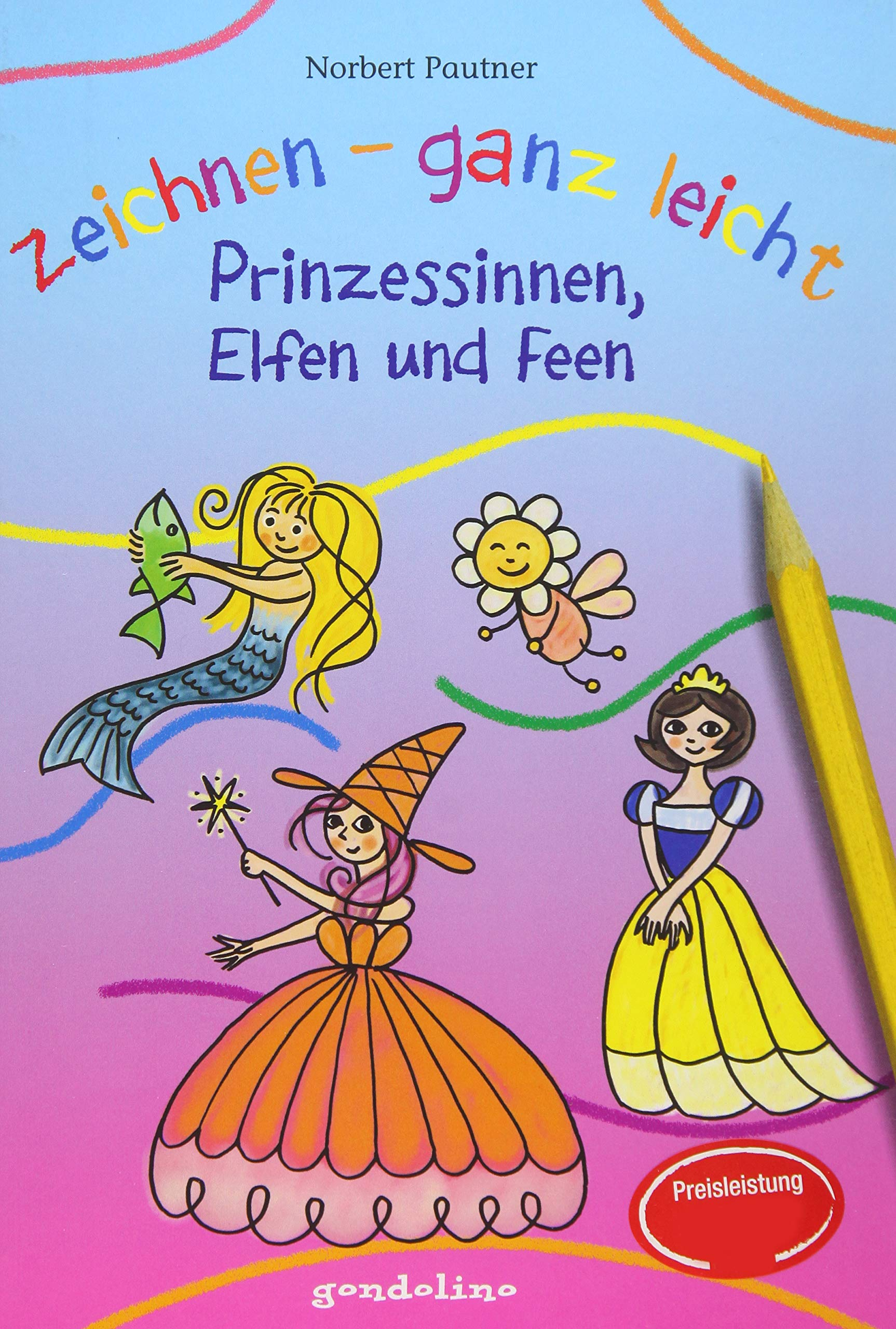 Zeichnen Ganz Leicht Prinzessinnen Elfen Und Feen Amazon De