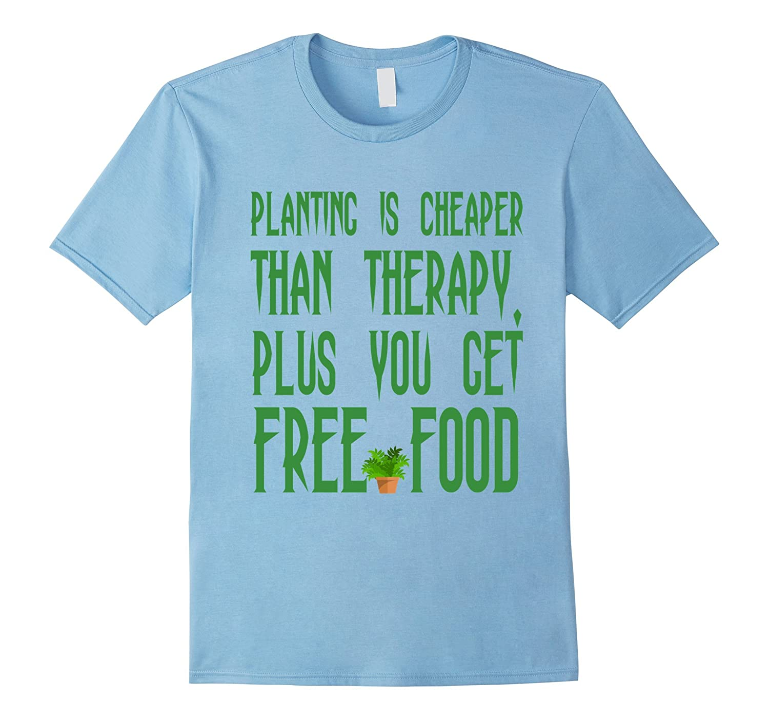 Barefoot Gardener Planting Is Cheaper Than Therapy T-Shirt-TD