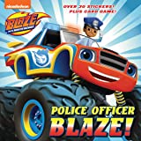 Police Officer Blaze!