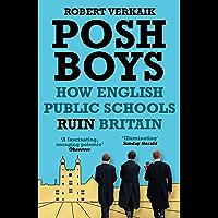 Posh Boys: How English Public Schools Ruin Britain