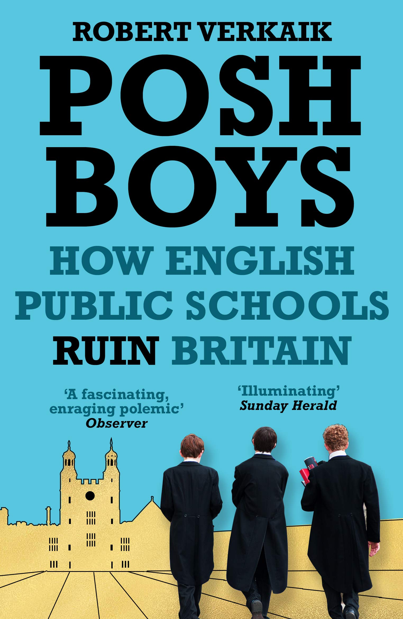 Posh Boys: How the English Public Schools Ruin Britain: Amazon.co ...