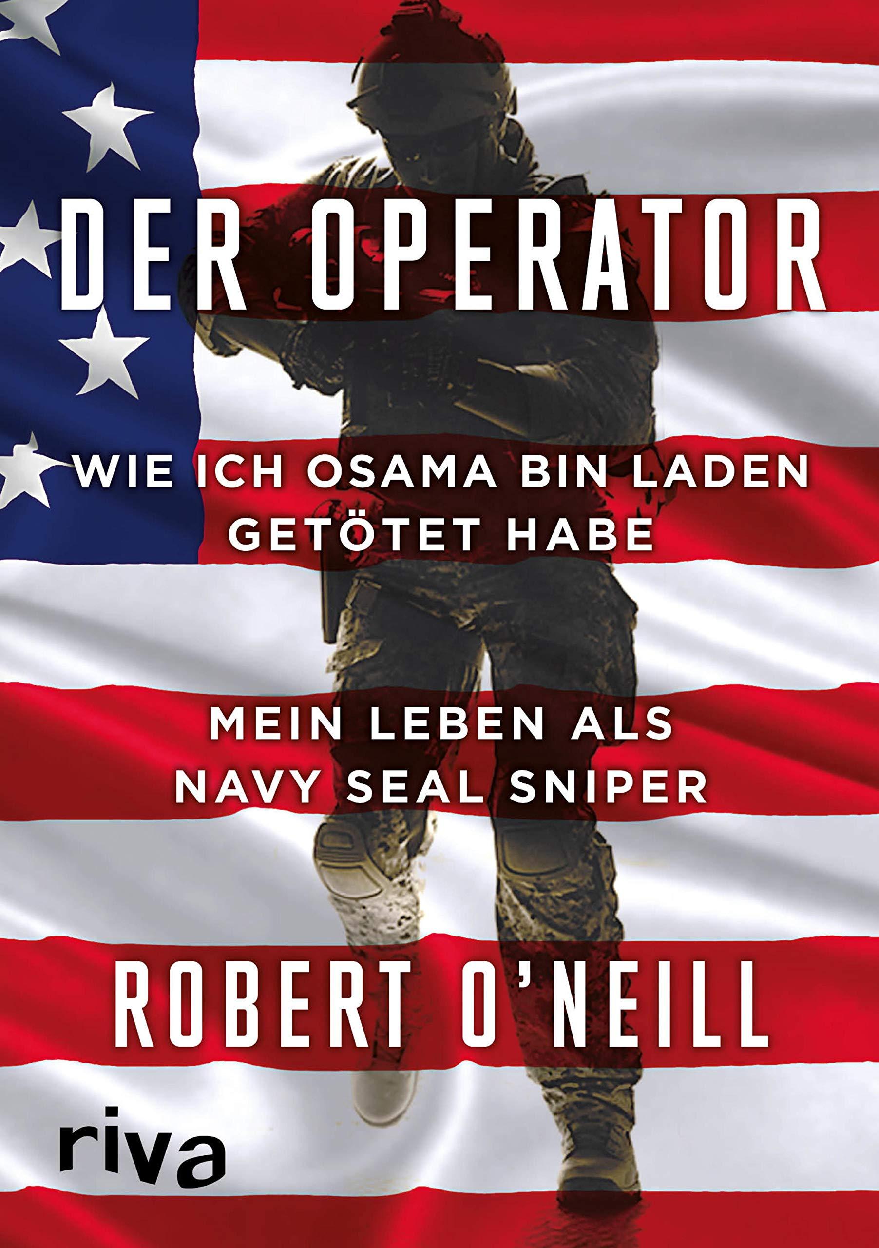 Der Operator  Wie Ich Osama Bin Laden Getötet Habe. Mein Leben Als Navy SEAL Sniper
