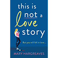 This Is Not A Love Story: Hilarious and heartwarming: the only book you need to read this summer!