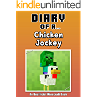 Diary of a Chicken Jockey [An Unofficial Minecraft Book] (Crafty Tales Book 98)