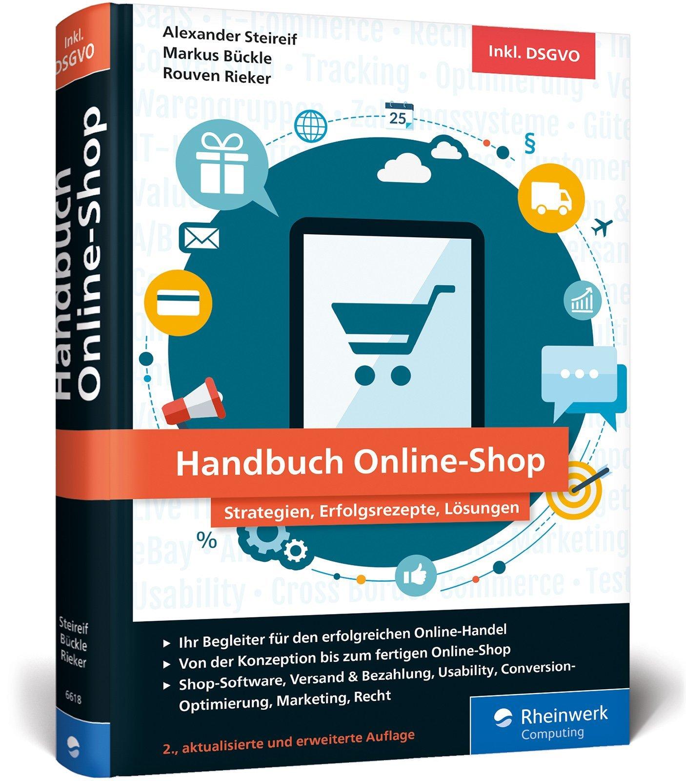 Handbuch Online-Shop: Erfolgsrezepte für den Online-Handel Gebundenes Buch – 21. Dezember 2018 Alexander Steireif Markus Bückle Rouven Alexander Rieker Rheinwerk Computing