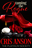 Taming the Rogue (The Platinum Society Book 4)