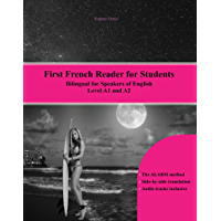 First French Reader for Students: Levels A1 and A2 Bilingual for Speakers of English (Graded French Readers Book 10)