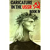 Caricature In The USSR: Book IV