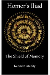 Homer's Iliad: The Shield of Memory