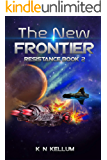 The New Frontier: Resistance: An Action Adventure Space Opera